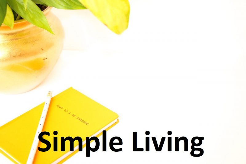 How to Live Simply To Shine in Life
