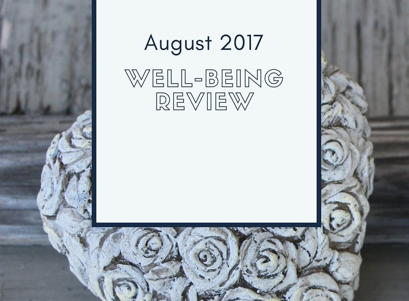 What August Wellbeing Will Look Like for Me