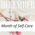 December-A Month of Self Care