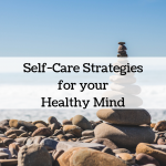 Self-Care Strategies for Your Healthy Mind